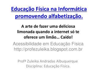 Educação Física na Informática promovendo alfabetização.