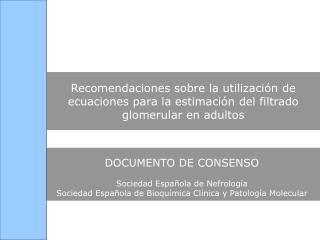 DOCUMENTO DE CONSENSO Sociedad Española de Nefrología