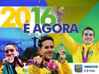 A hora é agora :  o Brasil já é o  país olímpico.