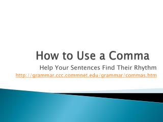 How to Use a Comma