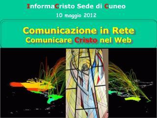 Comunicazione in Rete Comunicare  Cristo  nel Web