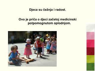 Djeca su čežnja i radost.