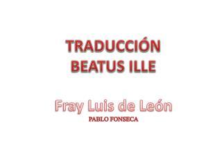 TRADUCCIÓN  BEATUS ILLE