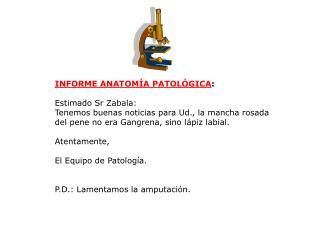 INFORME ANATOMÍA PATOLÓGICA :