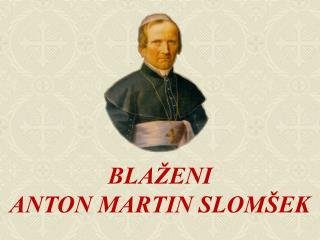 BLA�ENI ANTON MARTIN SLOM�EK