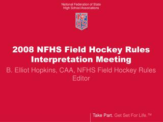 2008 NFHS Field Hockey Rules Interpretation Meeting