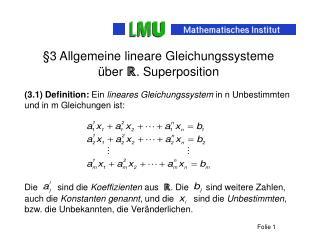 §3 Allgemeine lineare Gleichungssysteme  über  ℝ . Superposition