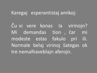 Karegaj   esperantistaj amikoj: