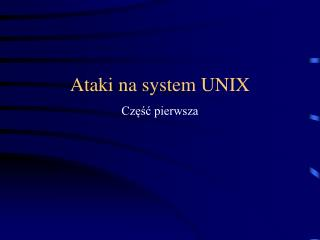 Ataki na system UNIX