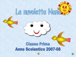 Classe Prima Anno Scolastico 2007-08