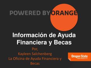 Por, Kayleen Salchenberg  La Oficina de Ayuda Financiera y Becas
