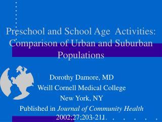 Preschool and School Age  Activities: Comparison of Urban and Suburban Populations