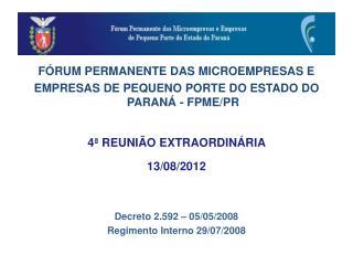 FÓRUM PERMANENTE DAS MICROEMPRESAS E  EMPRESAS DE PEQUENO PORTE DO ESTADO DO PARANÁ - FPME/PR