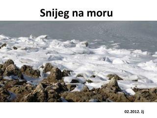 Snijeg na moru