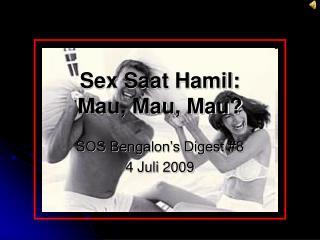 Sex Saat Hamil:  Mau, Mau, Mau?