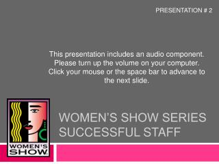 WOMEN�S SHOW SERIES SUCCESSFUL STAFF