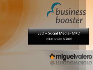 SEO  – Social Media- MKO (10 de Octubre de 2011)