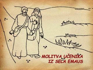 MOLITVA UČENIKA IZ SELA EMAUS