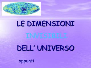 LE DIMENSIONI INVISIBILI DELL' UNIVERSO
