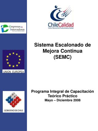 Sistema Escalonado de Mejora Continua (SEMC) Programa Integral de Capacitación Teórico Práctico