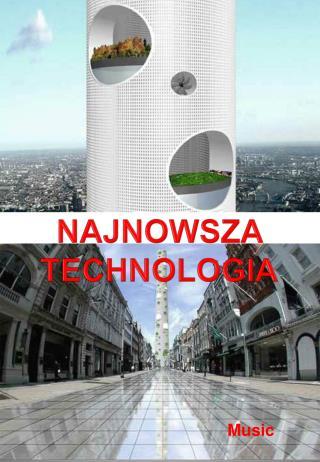 NAJNOWSZA  T ECHNOLOGIA