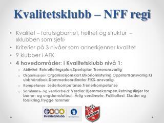 Kvalitetsklubb � NFF regi