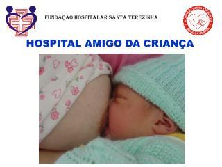 HOSPITAL AMIGO DA CRIAN�A