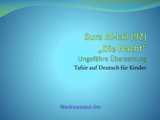 """Sura  Al- lail  (92)  """"Die  Nacht """" Ungefähre Übersetzung"""