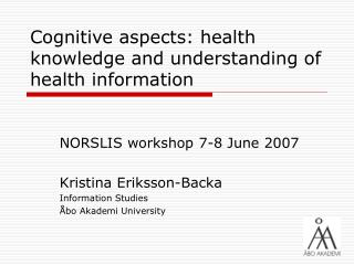 Cognitive aspects: health knowledge and understanding of health information
