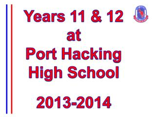 Years 11 & 12 at Port Hacking  High School 2013-2014