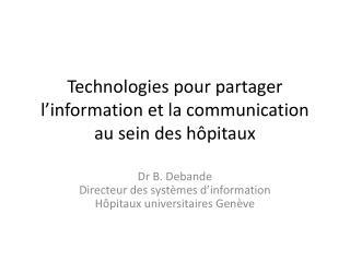 Technologies pour partager l'information et la communication au sein des hôpitaux