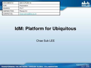 IdM: Platform for Ubiquitous