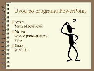 Uvod po programu PowerPoint