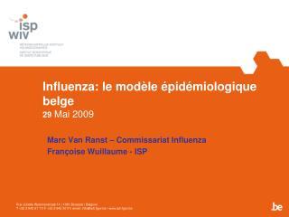 Influenza: le modèle épidémiologique belge 29  Mai 2009