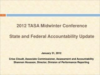 2012 TASA Midwinter Conference State and Federal Accountability Update