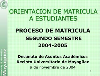 ORIENTACION DE MATRICULA A ESTUDIANTES