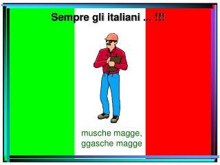 Sempre gli italiani ... !!!