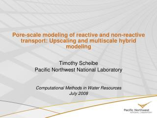 Pore-scale modeling of reactive and non-reactive transport: Upscaling and multiscale hybrid modeling