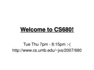 Welcome to CS680