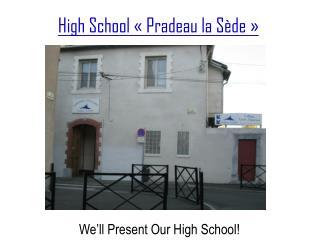 High  School  « Pradeau  la  Sède »