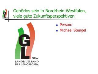 Geh�rlos sein in Nordrhein-Westfalen, viele gute Zukunftsperspektiven