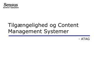 Tilgængelighed og Content Management Systemer