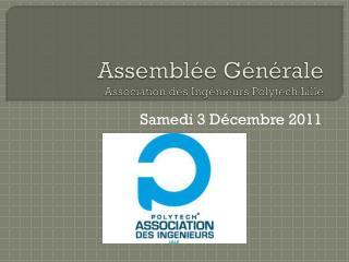 Assemblée Générale Association des Ingénieurs  Polytech  Lille