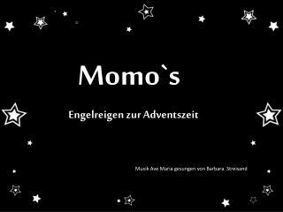 Momo`s