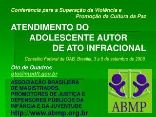 Conferência para a Superação da Violência e Promoção da Cultura da Paz ATENDIMENTO DO