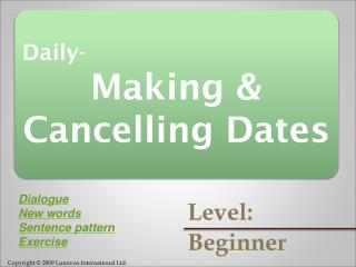 Daily- Making & Cancelling Dates