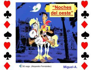 """""""Noches del oeste"""""""