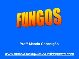 Profª Marcia Conceição marciasilvaquimica.wikispaces
