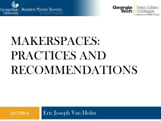 Makerspaces: Practices and Recommendations
