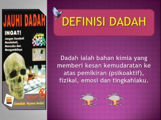 DEFINISI DADAH